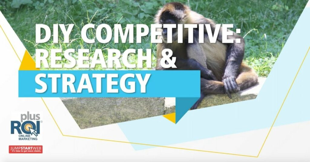 Webinar Recap: Developing a Killer Competitive Strategy: DIY Web Marketing