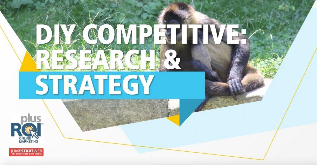 Webinar Recap: Developing A Killer Competitive Strategy: DIY Web Marketing