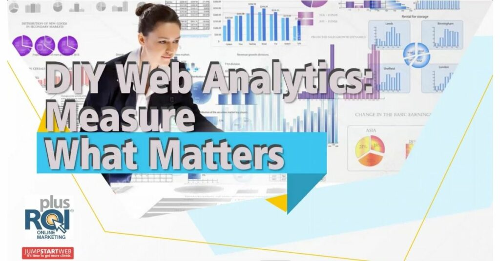 Webinar Recap: DIY Web Analytics – Measure What Matters