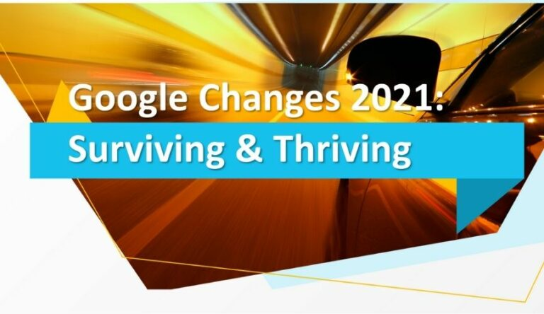 Google's 2021 Changes – Surviving and Thriving